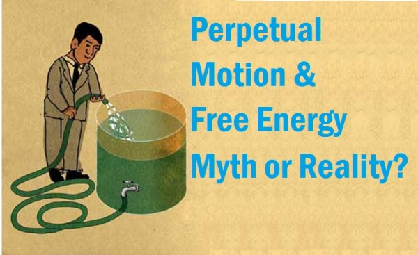 Perpetual Motion & Free Energy, Myth or Reality?